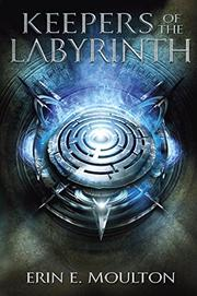 KEEPERS OF THE LABYRINTH by Erin E. Moulton