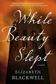 WHILE BEAUTY SLEPT by Elizabeth Blackwell
