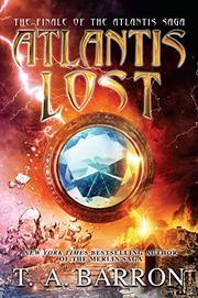 ATLANTIS LOST by T.A. Barron