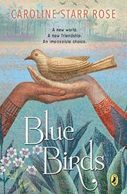 BLUE BIRDS by Caroline Starr Rose