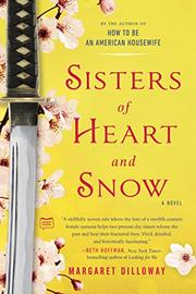 SISTERS OF HEART AND SNOW by Margaret Dilloway