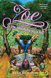 ZOE IN WONDERLAND by Brenda Woods