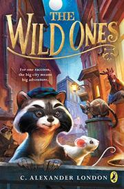 THE WILD ONES by C. Alexander London