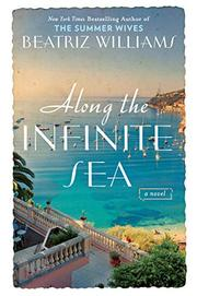 ALONG THE INFINITE SEA by Beatriz Williams