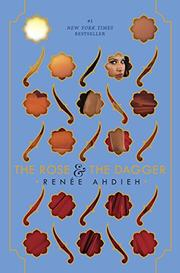 THE ROSE AND THE DAGGER by Renée Ahdieh