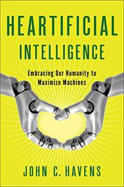 HEARTIFICIAL INTELLIGENCE by John C. Havens