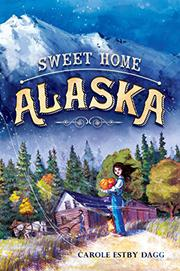 SWEET HOME ALASKA by Carole Estby Dagg
