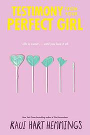TESTIMONY FROM YOUR PERFECT GIRL by Kaui Hart Hemmings