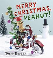 MERRY CHRISTMAS, PEANUT! by Terry Border