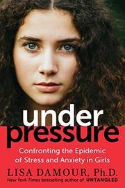 UNDER PRESSURE by Lisa Damour