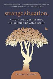 STRANGE SITUATION by Bethany Saltman