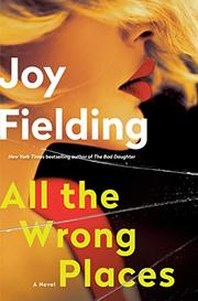ALL THE WRONG PLACES by Joy Fielding