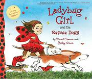 LADYBUG GIRL AND THE RESCUE DOGS by Jacky Davis