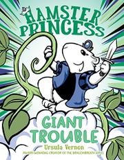GIANT TROUBLE by Ursula Vernon