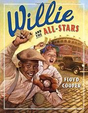 WILLIE AND THE ALL-STARS by Floyd Cooper