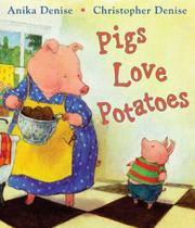 PIGS LOVE POTATOES by Anika Denise