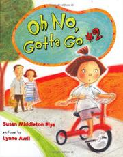 OH NO, GOTTA GO #2 by Susan Middleton Elya