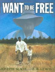 I WANT TO BE FREE by Joseph Slate