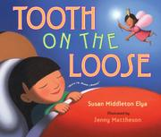 TOOTH ON THE LOOSE by Susan Middleton Elya