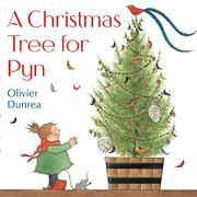 A CHRISTMAS TREE FOR PYN by Olivier Dunrea