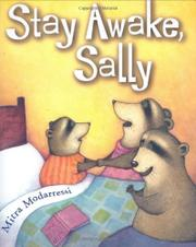 STAY AWAKE, SALLY by Mitra Modarressi