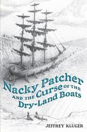 NACKY PATCHER AND THE CURSE OF THE DRY-LAND BOATS by Jeffrey Kluger