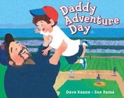 DADDY ADVENTURE DAY by Dave Keane