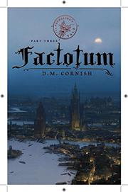 FACTOTUM by D.M. Cornish