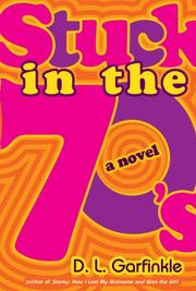 STUCK IN THE 70'S by D. L. Garfinkle