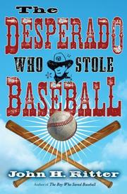 THE DESPERADO WHO STOLE BASEBALL by John H. Ritter