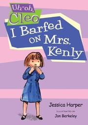I BARFED ON MRS. KENLY by Jessica Harper