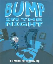BUMP IN THE NIGHT by Edward Hemingway