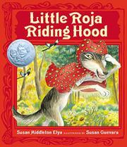 LITTLE ROJA RIDING HOOD by Susan Middleton Elya