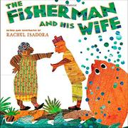 THE FISHERMAN AND HIS WIFE by Rachel Isadora