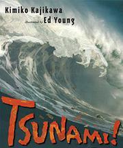 TSUNAMI! by Kimiko Kajikawa