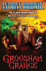 GROOSHAM GRANGE by Anthony Horowitz