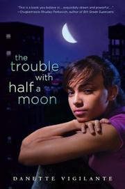 THE TROUBLE WITH HALF A MOON by Danette Vigilante