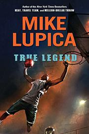 TRUE LEGEND by Mike Lupica