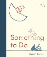 SOMETHING TO DO by David Lucas