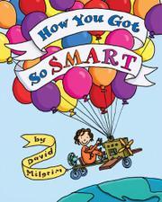 HOW YOU GOT SO SMART by David Milgrim