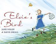 ELSIE'S BIRD by Jane Yolen