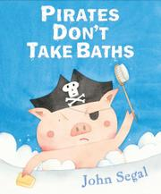 PIRATES DON'T TAKE BATHS by John Segal