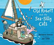 Cover art for OLD ROBERT AND THE SEA-SILLY CATS
