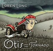 OTIS AND THE TORNADO by Loren Long