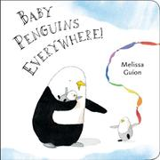 BABY PENGUINS EVERYWHERE by Melissa Guion
