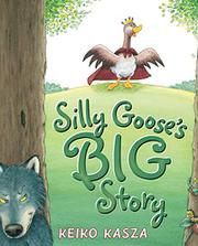 Book Cover for SILLY GOOSE'S BIG STORY