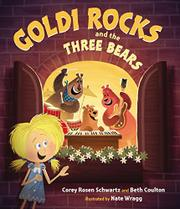 GOLDI ROCKS & THE THREE BEARS by Corey Rosen Schwartz