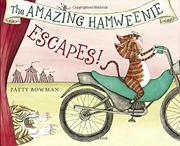THE AMAZING HAMWEENIE ESCAPES! by Patty Bowman