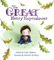 THE GREAT HENRY HOPENDOWER by Justin Roberts
