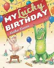 MY LUCKY BIRTHDAY by Keiko Kasza